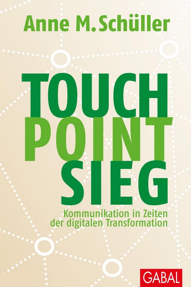 Anne M. Schüller: Touch.Point.Sieg. GABAL Verlag