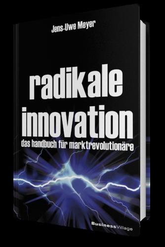 Jens-Uwe Meyer, Radikale Innovation. Verlag Business Village