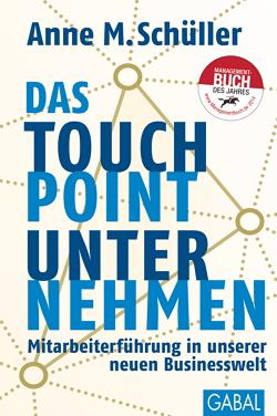Anne M. Schüller: Das Touchpoint-Unternehmen. GABAL Verlag.