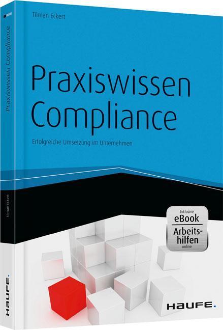 Regelkonform im Unternehmen arbeiten: Praxiswissen Compliance