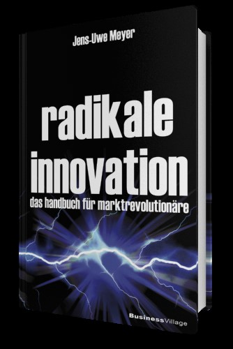 Jens-Uwe Meyer, Radikale Innovation. Verlag Business Village