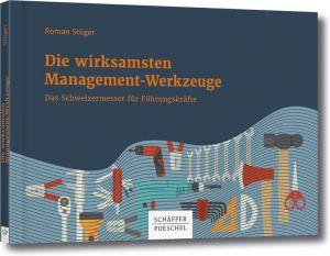 StögerRoman_Die_wirksamsten_Management-Werkzeuge_Cover_771w